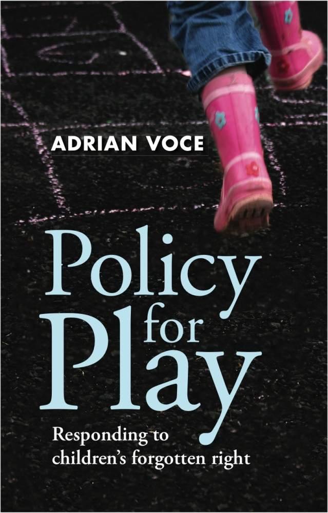 Policy for Play - responding to children's forgotten right